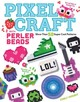 Pixel Craft With Perler Beads - Knight, Choly - ISBN: 9781574219937