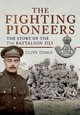 Fighting Pioneers: The Story Of The 7th Battalion Dli - Dunn, Clive - ISBN: 9781473823488