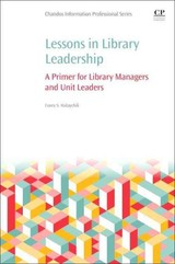Lessons In Library Leadership - Halaychik, Corey (assistant Professor And Electronic Resources Specialist, The University Of Tennessee, Knoxville, Usa) - ISBN: 9780081005651