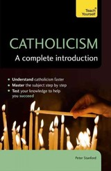 Catholicism: A Complete Introduction: Teach Yourself - Stanford, Peter - ISBN: 9781473615793