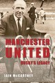 Manchester United Busby's Legacy - Mccartney, Iain - ISBN: 9781445638959