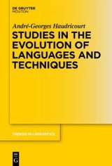 Studies In The Evolution Of Languages And Techniques - Haudricourt, Andre-georges (EDT)/ Mazaudon, Martine (EDT)/ Michaud, Alexis (EDT)/ Michailovsky, Boyd (EDT) - ISBN: 9783110336078