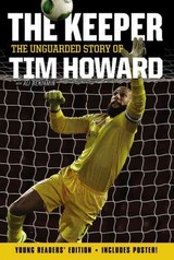 Keeper: The Unguarded Story Of Tim Howard - Howard, Tim - ISBN: 9780062387554