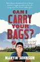 Can I Carry Your Bags? - Johnson, Martin - ISBN: 9781472111937