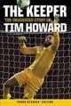Keeper: The Unguarded Story Of Tim Howard - Howard, Tim - ISBN: 9780062387585
