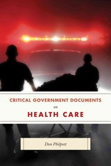Critical Government Documents On Health Care - Philpott, Don - ISBN: 9781598887433