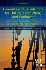 Formulas and Calculations for Drilling, Production, and Workover - Lyons, Ph.D., P.E., William C.; Carter, Thomas; Lapeyrouse, Norton J. - ISBN: 9780128034309