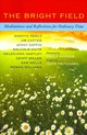 Bright Field - Williams, Rowan; Wells, Samuel; Miller, Geoff; Hartley, Helen-ann; Gaffin, ... - ISBN: 9781848256125
