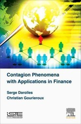Contagion Phenomena with Applications in Finance - Serge Darolles; Gourieroux, Christian - ISBN: 9780081004784
