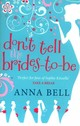 Don't Tell The Brides-to-be - Bell, Anna - ISBN: 9781848663688