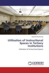 Utilisation Of Instructional Spaces In Tertiary Institutions - Akomaning Edward - ISBN: 9783659419898