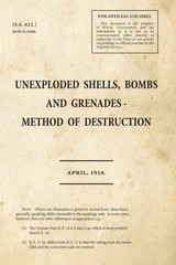 Unexploded Shells, Bombs And Grenades - Method Of Destruction - War Office - ISBN: 9781908487001