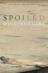 Spoiled Distinctions - Freed-thall, Hannah (assistant Professor Of Comparative Literature, Brown University) - ISBN: 9780190201029