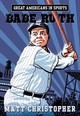 Great Americans In Sports: Babe Ruth - Christopher, Matt - ISBN: 9780316260978