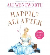 Happily Ali After - Wentworth, Ali - ISBN: 9781504612180