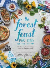 Forest Feast For Kids - Brownell, Blaine - ISBN: 9781419718861