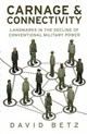 Carnage And Connectivity - Betz, David - ISBN: 9781849043229