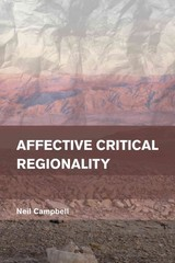 Affective Critical Regionality - Campbell, Neil - ISBN: 9781783480821