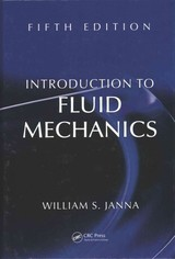 Introduction To Fluid Mechanics, Fifth Edition - Janna, William S. (university Of Memphis, Tennessee, Usa) - ISBN: 9781482211610