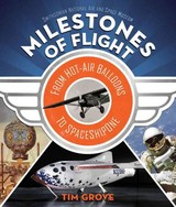 Milestones Of Flight:from Hot-air Balloons To Spaceshipone - Grove, Tim - ISBN: 9781419720031