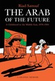 Arab Of The Future - Sattouf, Riad - ISBN: 9781627793445