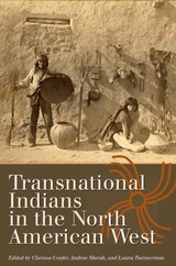Transnational Indians In The North American West - Confer, Clarissa (EDT)/ Marak, Andrae (EDT)/ Tuennerman, Laura (EDT)/ Evans, Sterling (FRW) - ISBN: 9781623493264