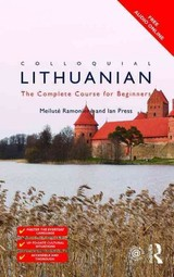 Colloquial Lithuanian - Ramoniene, Meilute (university Of Vilnius, Lithuania); Press, Ian (university Of St Andrews, Uk) - ISBN: 9781138949911