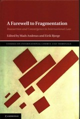 Studies on International Courts and Tribunals, A Farewell to Fragmentation - ISBN: 9781107082090