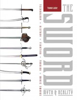 Sword: Myth And Reality: Technology, History, Fighting, Forging, Movie Swords - Laible, Thomas - ISBN: 9780764348778