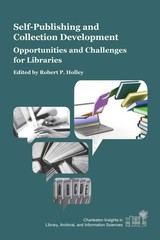 Self-publishing And Collection Development - Holley, Robert P. (EDT) - ISBN: 9781557537218