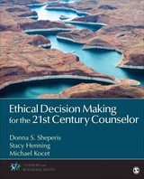 Ethical Decision Making For The 21st Century Counselor - Sheperis, Donna S.; Henning, Stacy L.; Kocet, Michael M. - ISBN: 9781452235493