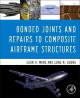 Bonded Joints and Repairs to Composite Airframe Structures - Duong, Cong N.; Wang, Chun Hui - ISBN: 9780124171534