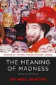 Meaning Of Madness, Second Edition - Burton, Neel (green Templeton College, University Of Oxford) - ISBN: 9780992912734