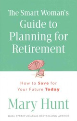 Smart Woman's Guide To Planning For Retirement - Hunt, Mary - ISBN: 9780800723927