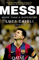 Messi - 2016 Updated Edition - Caioli, Luca - ISBN: 9781906850913