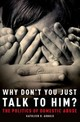 Why Don't You Just Talk To Him? - Arnold, Kathleen R. - ISBN: 9780190262280