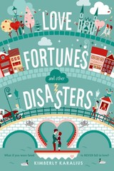 Love Fortunes And Other Disasters - Karalius, Kimberly - ISBN: 9781250047205