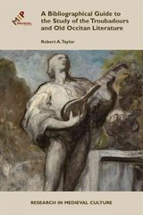 Bibliographical Guide To The Study Of Troubadours And Old Occitan Literature - Taylor, Robert A - ISBN: 9781580442152