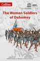 Women Soldiers Of Dahomey - Unesco - ISBN: 9780008149369