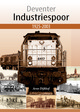 Deventer Industriespoor  - Dijkhof, Arno - ISBN: 9789081064408