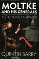 Moltke And His Generals - Barry, Quintin - ISBN: 9781910294413