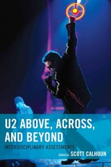 U2 Above, Across, And Beyond - Calhoun, Scott D. (EDT) - ISBN: 9781498501316