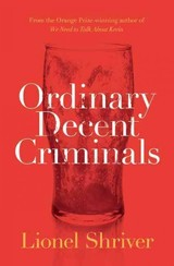 Ordinary Decent Criminals - Shriver, Lionel - ISBN: 9780008134778