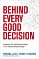 Behind Every Good Decision: How Anyone Can Use Business Analytics To Turn Data Into Profitable Insight - Sharma, Puneet; Jain, Piyanka - ISBN: 9780814449219