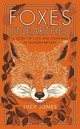 Foxes Unearthed - Jones, Lucy - ISBN: 9781783961498