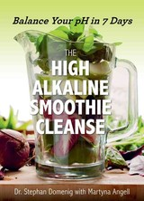 The High Alkaline Smoothie Cleanse - Domenig, Stephan - ISBN: 9781581574005
