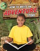 How To Write An Adventure Story - Hyde, Natalie - ISBN: 9780778716600