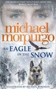 Eagle In The Snow - Morpurgo, Michael - ISBN: 9780008134150