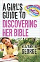 Girl's Guide To Discovering Her Bible - George, Elizabeth - ISBN: 9780736962568