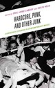Hardcore, Punk, And Other Junk - Abbey, Eric James (EDT)/ Helb, Colin (EDT) - ISBN: 9781498532310
